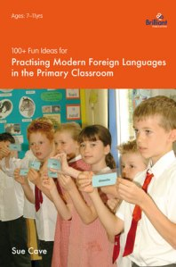 100+ Fun Ideas for Practising Modern Foreign Languages in the Primary Classroom - Brilliant Publications