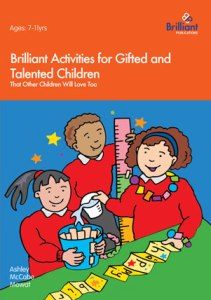 Brilliant Activities for Gifted and Talented Children - Brilliant Publications