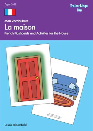 What s the best way to introduce french vocabulary for A la maison french