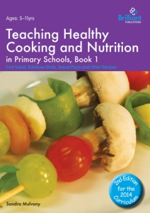 9781783171132 Teaching Healthy Cooking and Nutrition in Primary Schools Brilliant Publications