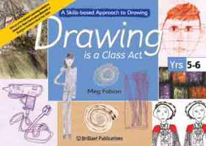9781903853627 Drawing is a Class Act, Years 5-6 Brilliant Publications