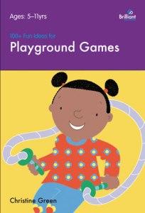 100+ Fun Idea Playground Games- Brilliant Publications