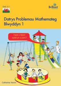 Datrys Problemau Mathemateg, Blwyddyn 1 Maths Problem Solving Year 1 Welsh edition - Brilliant Pubications