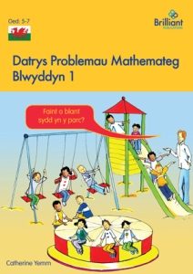 Datrys Problemau Mathemateg, Blwyddyn 1 Maths Problem Solving Year 1 Welsh edition - Brilliant Pubications
