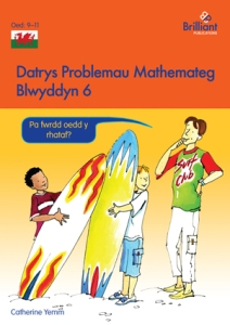 Datrys Problemau Mathemateg, Blwyddyn 6 Maths Problem Solving Year 6 Welsh edition - Brilliant Pubications