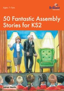 9781783171026-50-Fantastic-Assembly-Stories-KS2[1]
