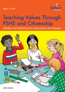 9781783172030-Teaching-Values-PSHE-Citizenship[1]